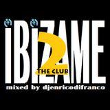 IBIZAME2 the club mixed by djenricodifranco