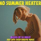 SOULFUL SUMMER HEATERS ~ JULY2019~ MIXED BY BULLY / EL TORO DIGITAL