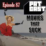 Episode 87 - Movies That Suck