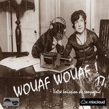 Wouaf Wouaf 17 (votre émission de compagnie)