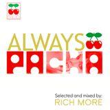 RICH MORE: ALWAYS PACHA vol.10
