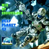 Deep Planet 43 ][ Mix by Groovelock