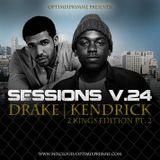 Sessions V.24(Drake & Kendrick) 2 Kings Edition PT.2