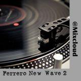 Ferrero New Wave Part 2