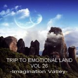 TRIP TO EMOTIONAL LAND VOL 26 - Imagination Valley -
