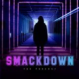 Paul Mendez presents 'Smackdown' podcast episode 23