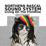 Northern Rascal Sounds Presents Living On The Frontline