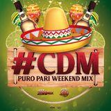 Alex Dynamix & Tek One - #CDM - Puro Pari Weekend Mix