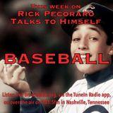 "Rick Pecoraro Talks to Himself #19 ""Baseball"" - 10/20/2016"