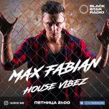 Max Fabian - House Vibez Radio Show 19.05.17