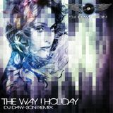 The Way I Holiday (DJ Daw-Son Mashup)