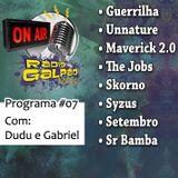 Programa #07 • Rádio Galpão Web