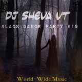 DJ Sheva VT - Black Dance Party #19