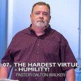 07. The Hardest Virtue - Humility!