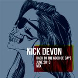 "Nick Devon - ""Back To The Good Ol' Days""  June Mix"