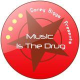 Corey Biggs Music is the Drug 307 with Paul2paul buben