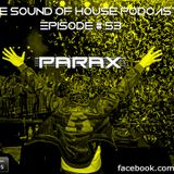 Parax- The Sound Of House Podcast Episode # 53