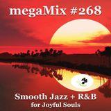 megaMix #268 Smooth Jazz + R&B for Joyful Souls