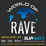 Slipmatt - World Of Rave #47