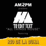 HOUSE ARREST WITH AM2PM Ep. 115 - RIO DE LA DUNA GUESTMIX