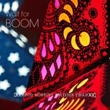 Wait for BOOM