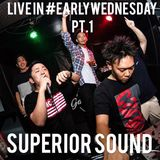 2019.09.25 SUPERIOR LIVE IN #EARLYWEDNESDAY  Pt.1