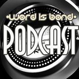 The Word Is Bond Podcast - Show #1