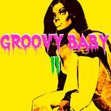 GROOVY BABY II