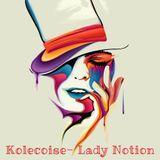 Kolecoise- Lady Notion