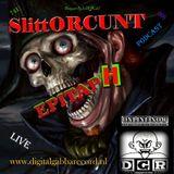 #SlittORCUNT @ D.G.Radio - EPITAPH ! LIVE PODCAST