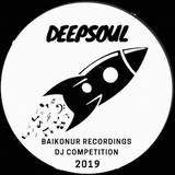 DeepSoul - Baikonur Recordings DJ Competition 2019
