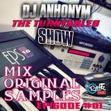 The Turntables show #15 by DJ Anhonym (Samples #1)