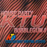KTU Bubblegum Flavor 8 (House Party)