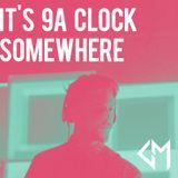 It's 9a Clock Somewhere