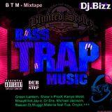 BTM mixtape   vol 1  .....BASS-TRAP-MUSIC- MIXTAPE   PART 1
