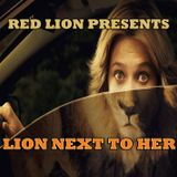 Red Lion Presents - Lion Next To Her