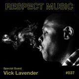 RESPECT MUSIC (RP037) - IN THE MIX WITH MUSICAL PROGRAMMER VICK LAVENDER