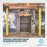 Hidden Takeover Show w/Martin Loose Cuts 4th June 2016