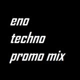 eno - techno promo mix