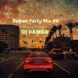 Balkan Party Mix #6