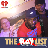 DJ Rayvon: #TheRaylist [3.25] on 106.5 The Beat