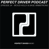 Perfect Driver Podcast - Episode 24 - Wood Holly & Sage Armstrong