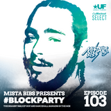 Mista Bibs - #BlockParty Episode 103 (Current R&B & Hip Hop) (Subscribe to My Mixcloud Select Page)