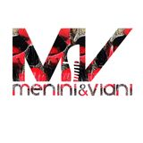 MENINI & VIANI RADIO SHOW #84