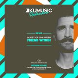 Kumusic Radioshow Ep.282 - Guest of the week: Friend Within