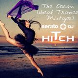 The Ocean (Vocal Trance Mixtape) - DJ Hitch