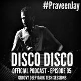 Praveen Jay - DISCO DISCO EP #05