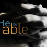"""He is Able""  Sun. 4-21-13 AM sermon by David Hankins"