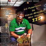 Naija Afrobeats Mix Volume 3