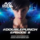 Max Fabian - #DOUBLUPUNCH (Episode 8)
